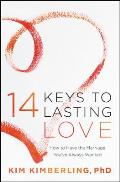 14 Keys to Lasting Love: How to Have the Marriage You've Always Wanted