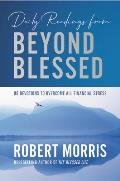 Daily Readings from Beyond Blessed 90 Devotions to Overcome All Financial Stress