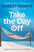 Take the Day Off: Receiving God's Gift of Rest