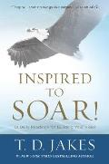 Inspired to Soar 101 Daily Readings for Building Your Vision