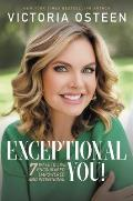 Exceptional You 7 Ways to Live Encouraged Empowered & Intentional