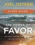 The Power of Favor Study Guide: The Force That Will Take You Where You Can't Go on Your Own