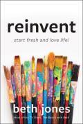 Reinvent Start Fresh & Love Life