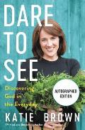 Dare to See: Discovering God in the Everyday