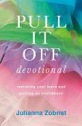 Pull It Off: Removing Your Fears and Putting on Confidence