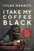 I Take My Coffee Black Reflections on Tupac Musical Theater Faith & Being Black in America