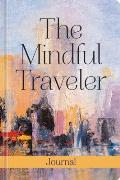 The Mindful Traveler Journal