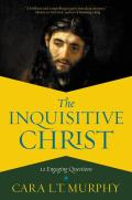 Inquisitive Christ 12 Engaging Questions