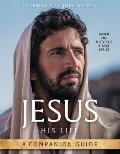 Jesus His Life A Companion Guide