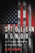 Stolen Honor: Falsely Accused, Imprisoned, and My Long Road to Freedom