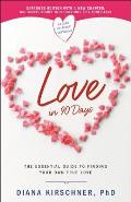 Love in 90 Days The Essential Guide to Finding Your Own True Love