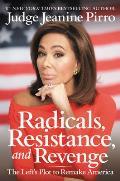 Radicals Resistance & Revenge The Lefts Plot to Remake America