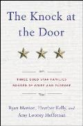 Knock at the Door Three Gold Star Families Bonded by Grief & Purpose