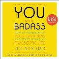 You Are a Badass?: How to Stop Doubting Your Greatness and Start Living an Awesome Life