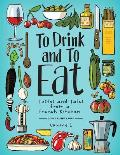 To Drink & to Eat Volume 1 Tastes & Tales from a French Kitchen