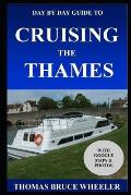 Day by Day Guide to Cruising the Thames