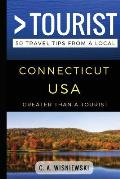 Greater Than a Tourist - Connecticut USA: 50 Travel Tips from a Local