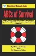 ABCs of Survival: Safety Tips for Every Kid, Including Students with Special Needs (Adhd, Autism, Learning Disabilities, and More)