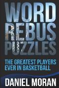 Word Rebus Puzzles: The Greatest Players Ever in Basketball
