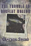 The Trouble In Dogflat Hollow
