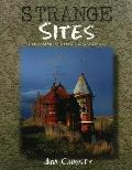 Strange Sites Uncommon Homes & Gardens of the Pacific Northwest