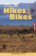 Whitehorse & Area Hikes & Bikes Revised Edition