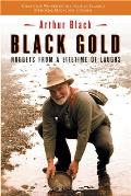 Black Gold Nuggets from a Lifetime of Laughs