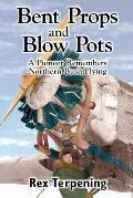 Bent Props & Blow Pots