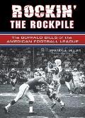 Rockin the Rockpile The Buffalo Bills of the American Football League