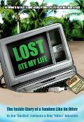 Lost Ate My Life The Inside Story of a Fandom Like No Other