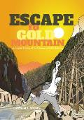 Escape to Gold Mountain A Graphic History of the Chinese in North America