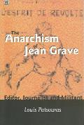 Anarchism of Jean Grave Editor Journalist & Militant