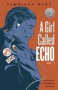 Girl Called Echo Volume 1 Pemmican Wars