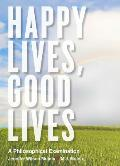 Happy Lives Good Lives A Philosophical Examination