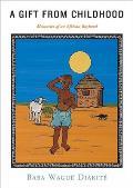 Gift from Childhood Memories of an African Boyhood Mali