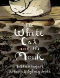 White Cat & the Monk A Retelling of the Poem Pangur Ban