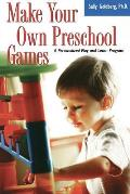Make Your Own Preschool Games A Personalized Play & Learn Program
