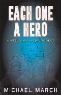 Each One A Hero: A Novel of War and Brotherhood