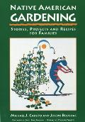 Native American Gardening Stories Projects & Recipes for Families