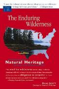 Enduring Wilderness Protecting Our Natural Heritage Through the Wilderness Act