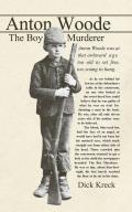 Anton Woode The Boy Murderer