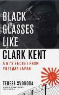 Black Glasses Like Clark Kent A GIs Secret from Postwar Japan
