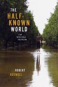 Half Known World On Writing Fiction