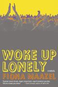 Woke Up Lonely A Novel