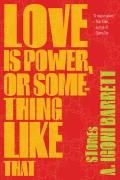 Love Is Power or Something Like That Stories