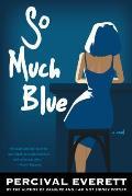 So Much Blue A Novel