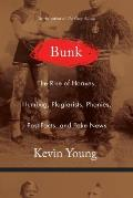 Bunk The True Story of Hoaxes Hucksters Humbug Plagiarists Forgeries & Phonies