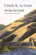 So Far So Good: Poems 2014-2018