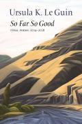 So Far So Good: Poems 2014-2018