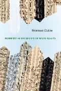 Robert Schumann Is Mad Again
